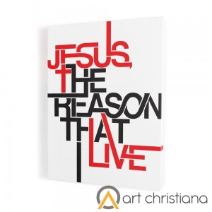 Jesus the reason that I live, print on canvas, wall art
